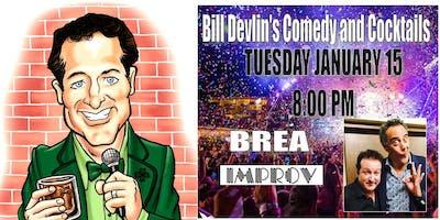 "Free Admission Brea Improv ""Bill Devlin's Comedy & Cocktails"