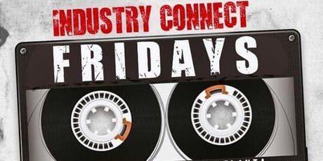 INDUSTRY CONNECT FRIDAYS tickets