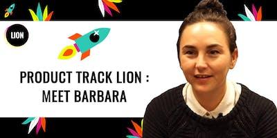 PRODUCT TRACK LION : Meet Barbara