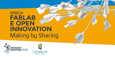 FabLab e Open Innovation. Making by Sharing - TheFabLab | Bologna | 2 apr