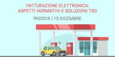 Fatturazione Elettronica: aspetti normativi e soluzioni TSG - PADOVA
