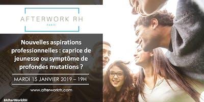 AfterWork RH Paris - Nouvelles aspirations professionnelles : caprice de jeunesse ou symptôme de profondes mutations ?
