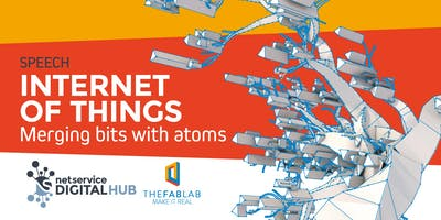Internet of Things. Merging bits with atoms  - TheFabLab | Bologna | 5 feb