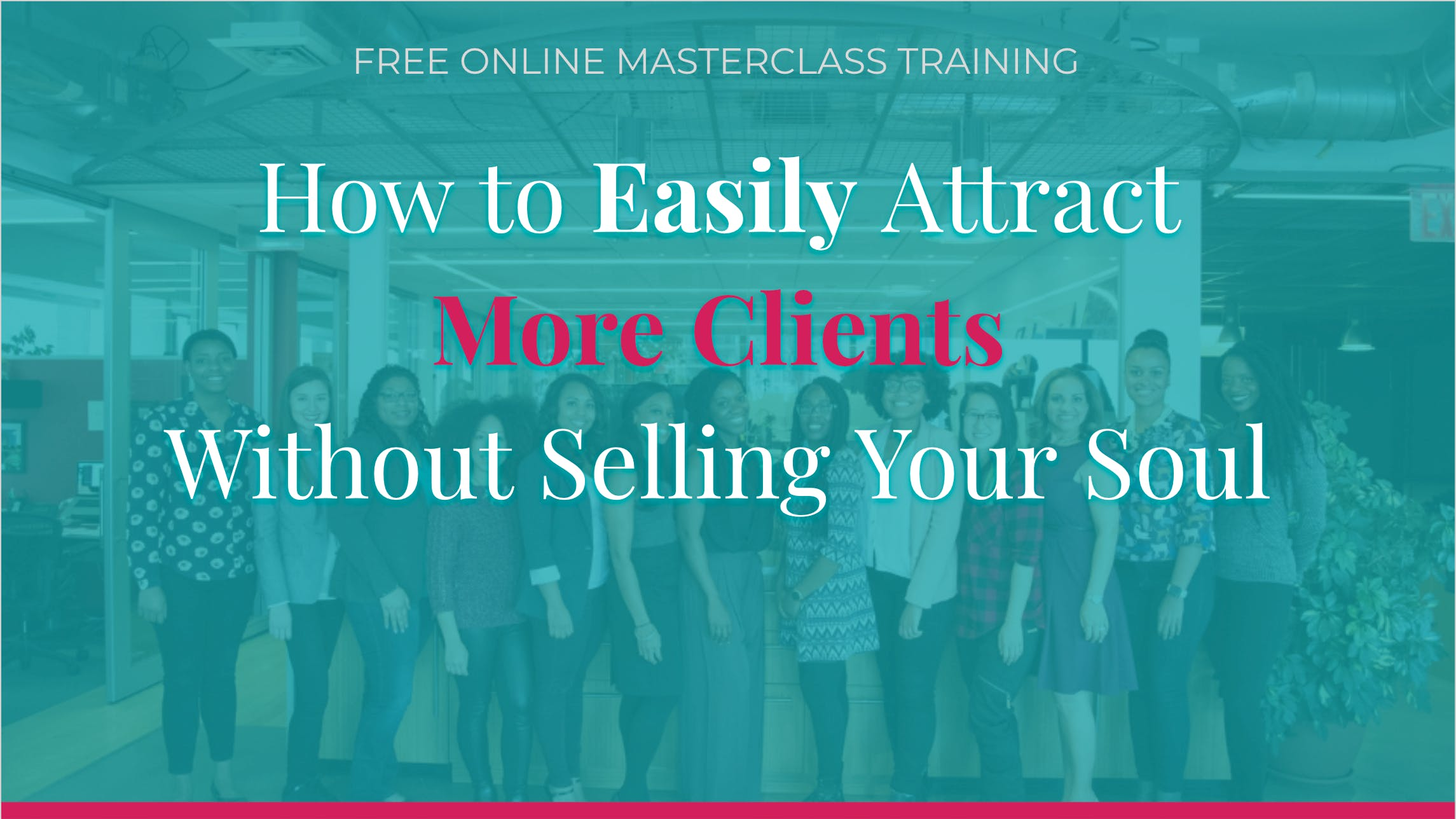 How to Easily Attract More Clients Without Se