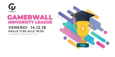 Gamerwall University League Seconda tappa (ROMA)