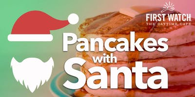 Pancakes with Santa presented by First Watch