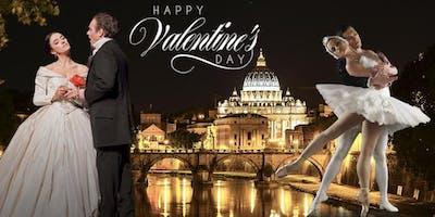 La Grande Opera e Balletto Edizione speciale per San Valentino /The Great Opera and Ballet Saint Valentine Special Edition
