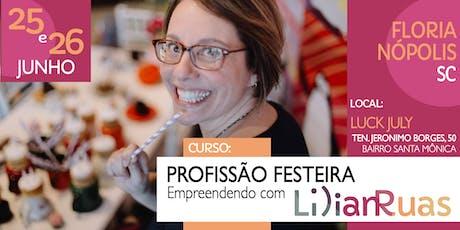 PROFISSÃO FESTEIRA 2019 - Empreendendo com Lilian Ruas em FLORIANÓPOLIS ingressos