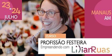 PROFISSÃO FESTEIRA 2019 - Empreendendo com Lilian Ruas em MANAUS tickets