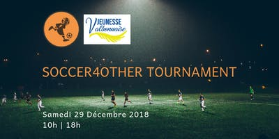 Tournois de Foot, le 29 /12, de Soccer4Other X Jeunesse Valbonnaise
