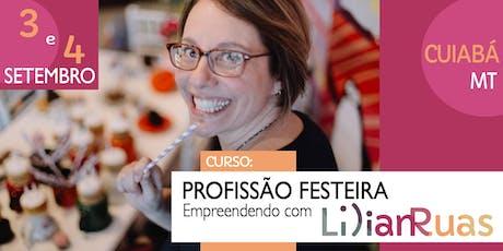 PROFISSÃO FESTEIRA 2019 - Empreendendo com Lilian Ruas em CUIABÁ ingressos