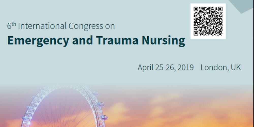 6th International Congress On Emergency And Trauma Nursing CSE Tickets Thu Apr 25 2019 At 800 AM