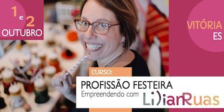 PROFISSÃO FESTEIRA 2019 - Empreendendo com Lilian Ruas em VITÓRIA ingressos