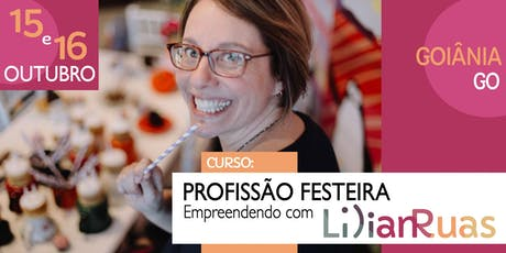 PROFISSÃO FESTEIRA 2019 - Empreendendo com Lilian Ruas em GOIANIA ingressos