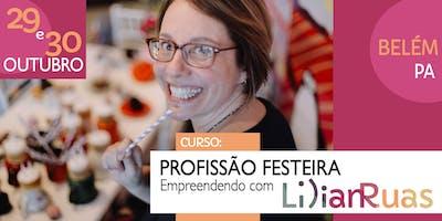 PROFISSÃO FESTEIRA 2019 - Empreendendo com Lilian Ruas em BELÉM