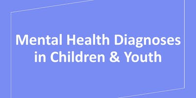 Mental Health Diagnoses in Children & Youth