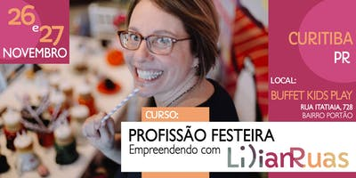 PROFISSÃO FESTEIRA 2019 - Empreendendo com Lilian Ruas em CURITIBA