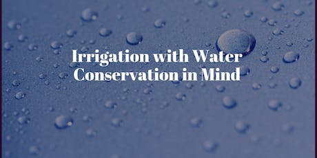 Irrigation with Water Conservation in Mind tickets
