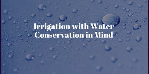 Irrigation with Water Conservation in Mind