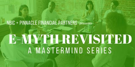 E-Myth Revisited - A 6-Week Mastermind Series (July 9-August 13) tickets