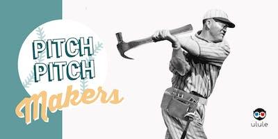 Les soirées Pitch, Pitch Night : Makers - Montréal