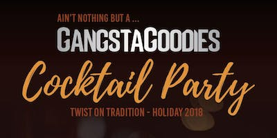 Gangsta Goodies Holiday Cocktail Party