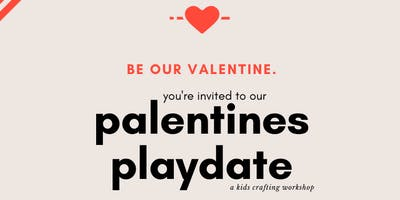 palentines playdate: A Kids Crafting Workshop