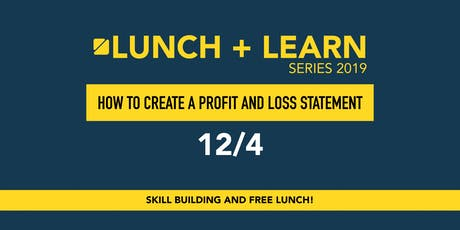 Lunch + Learn: How to Create a Profit and Loss Statement tickets