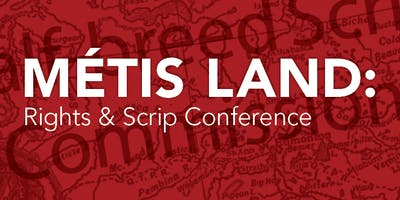 Métis Land: Rights & Scrip Conference