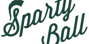 SpartyBall 2019:  The Roots of MSU