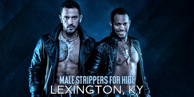 Hire a Male Stripper Lexington KY - Private Party Male Strippers for Hire Lexington