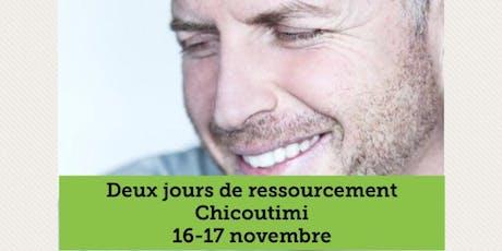 CHICOUTIMI - Ressourcement 2 jours  billets