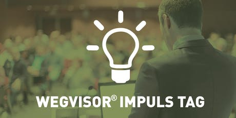 WEGVISOR® Impuls Tag - III 2019  Tickets