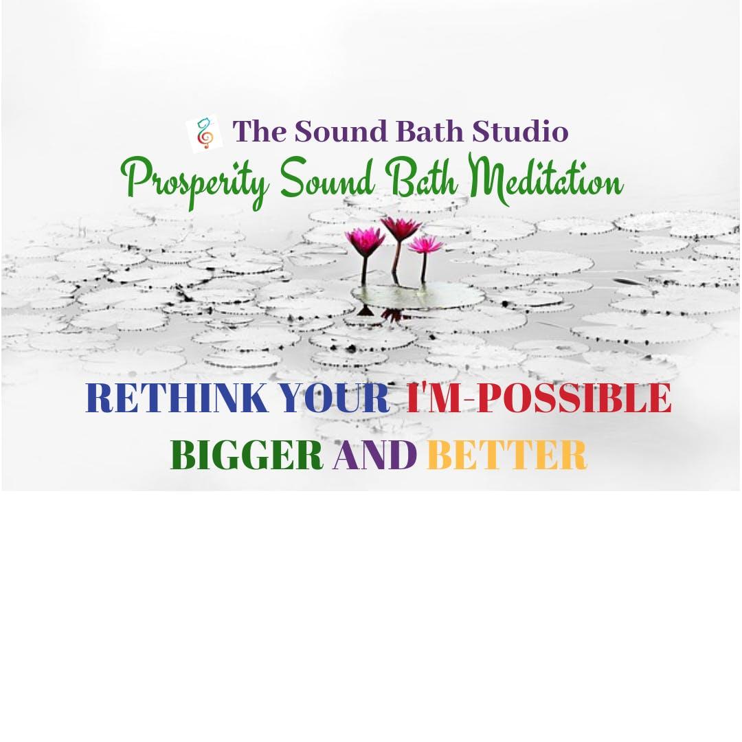 Prosperity Sound Bath Meditation* Recalibrate