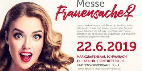 Messe FrauenSache Schwabach tickets