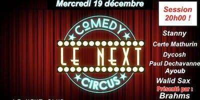 Le Next Comedy Circus * La dernière 2018