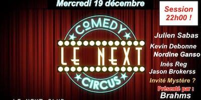Le Next Comedy Circus *La dernière
