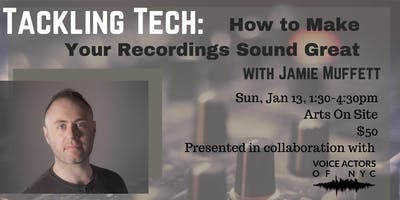 Tackling Tech: How to Make Your Recordings Sound Great