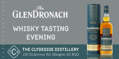 Glendronach Whisky Tasting at The Clydeside Distillery