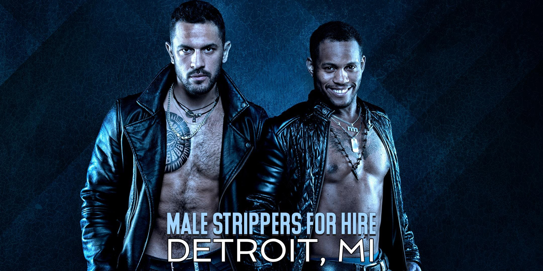 Hire a Male Stripper Detroit MI - Private Par