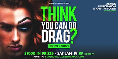 NINA WEST presents So You Think You Can Drag SAT JAN 19th Axis Club 8 PM