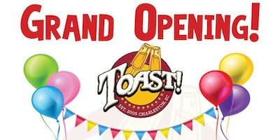 Toast Grand Opening