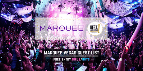 MARQUEE Nightclub - FREE Entry Girls/Guys - Vegas Guest List - #1 Promoters tickets