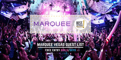 MARQUEE Nightclub - FREE Entry Girls/Guys - Vegas Guest List - #1 Promoters