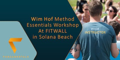 WIM HOF Essentials Workshop at FITWALL Solana Beach - Healthy/Happy/Strong