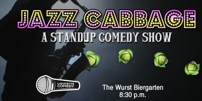 Jazz Cabbage - A Standup Comedy Showcase at Wurst Biergarten