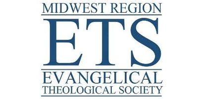 Evangelical Theological Society - 2019 Midwest Regional Meeting