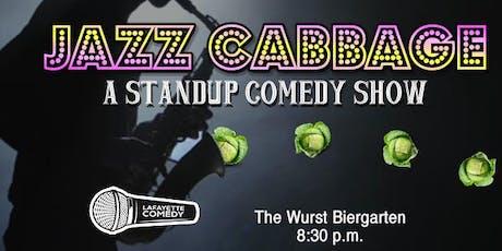 Jazz Cabbage - A Standup Comedy Showcase at Wurst Biergarten tickets