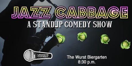 Jazz Cabbage - A Standup Comedy Showcase at Wurst Biergarten tickets