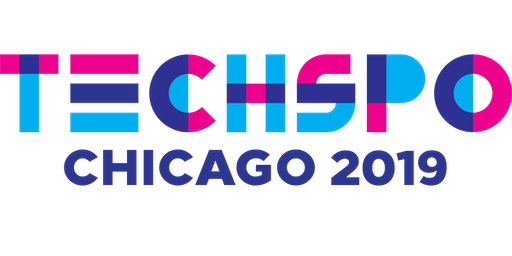 TECHSPO Chicago 2019 Technology Expo (Internet ~ Mobile ~ AdTech ~ MarTech ~ SaaS)